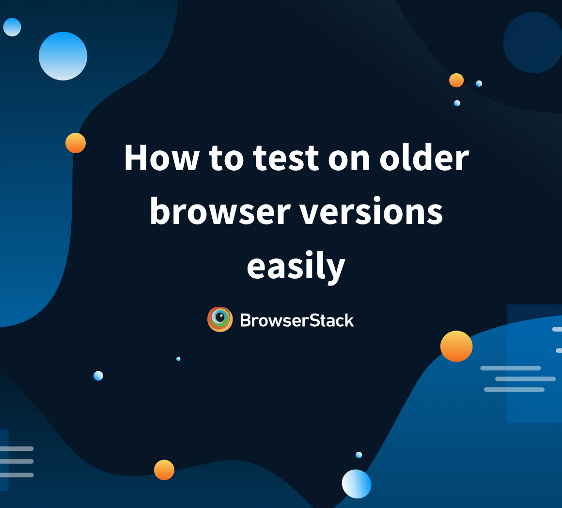 How to test on older browser versions