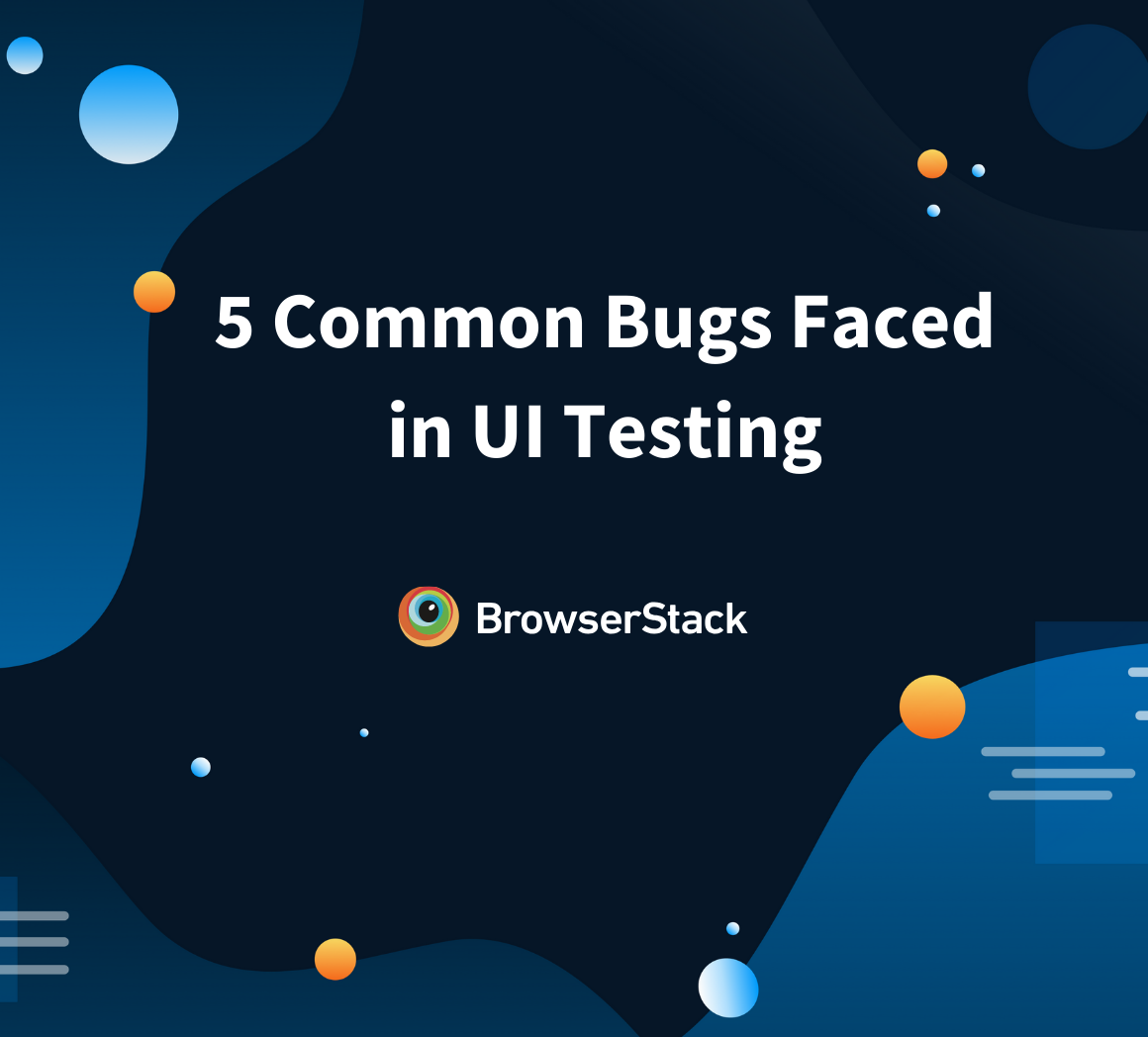 Common Bugs in UI Testing