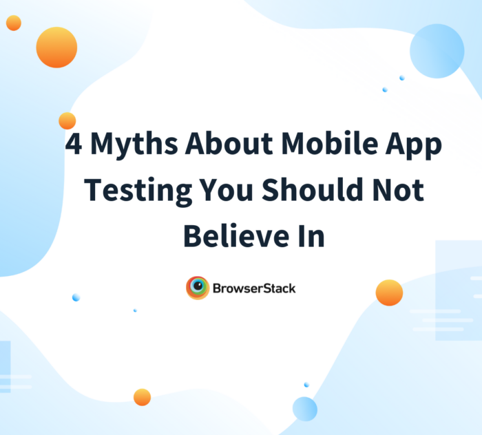 Myths about Mobile app Testing