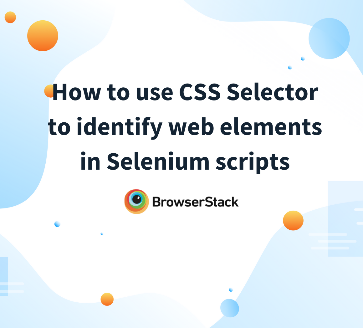 Use CSS selector to identify web elements in Selenium scripts