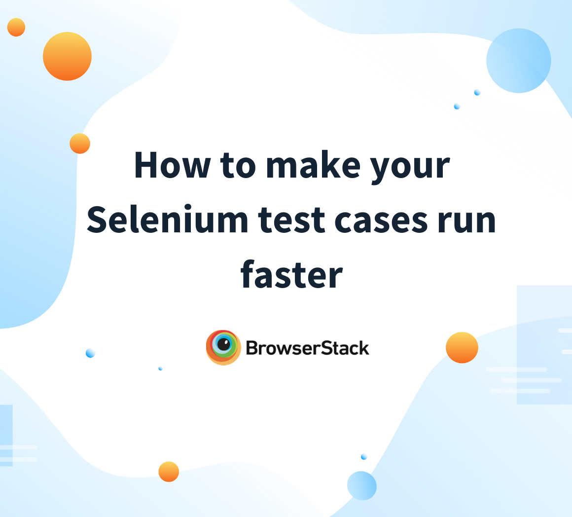 Make your Selenium tests run faster
