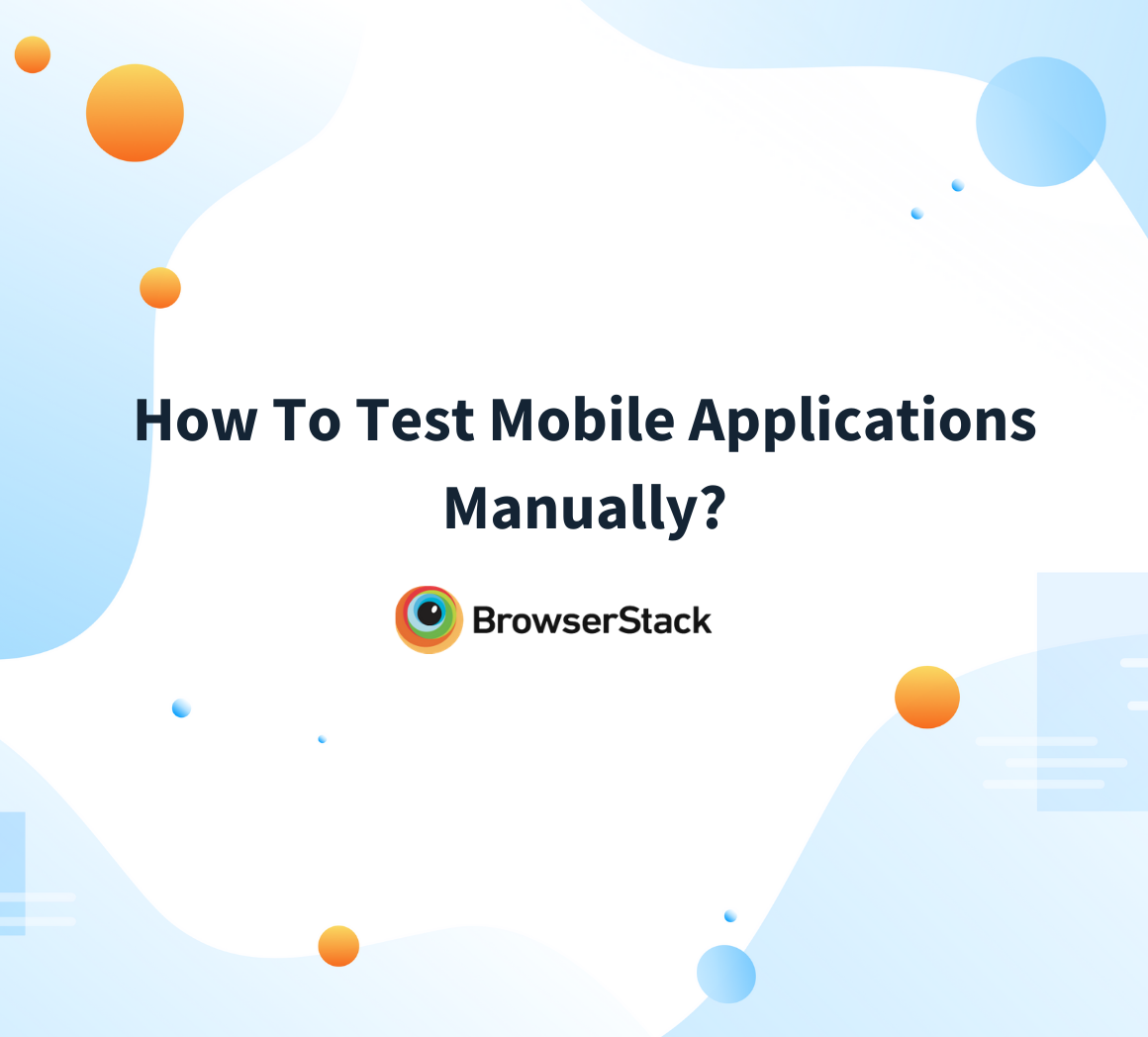 How to Test Mobile Applications Manually