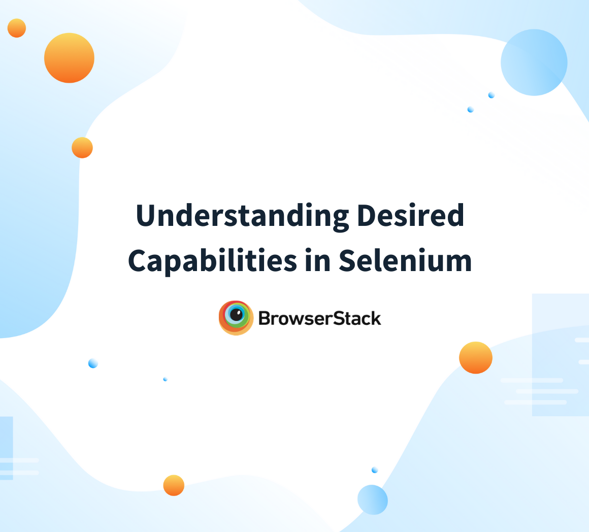 Desired Capabilities in Selenium
