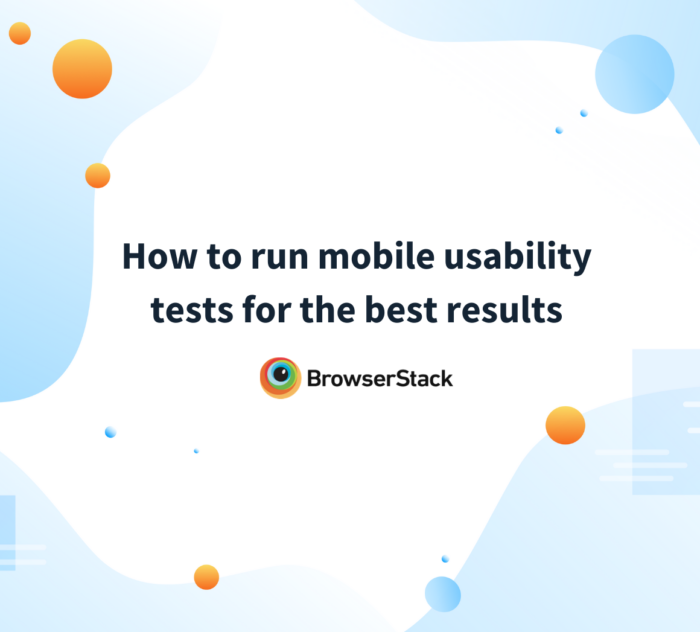 get the most out of mobile usability tests