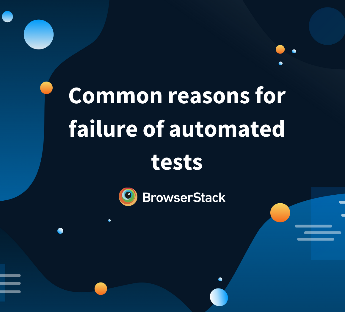 reasons for automated test failure