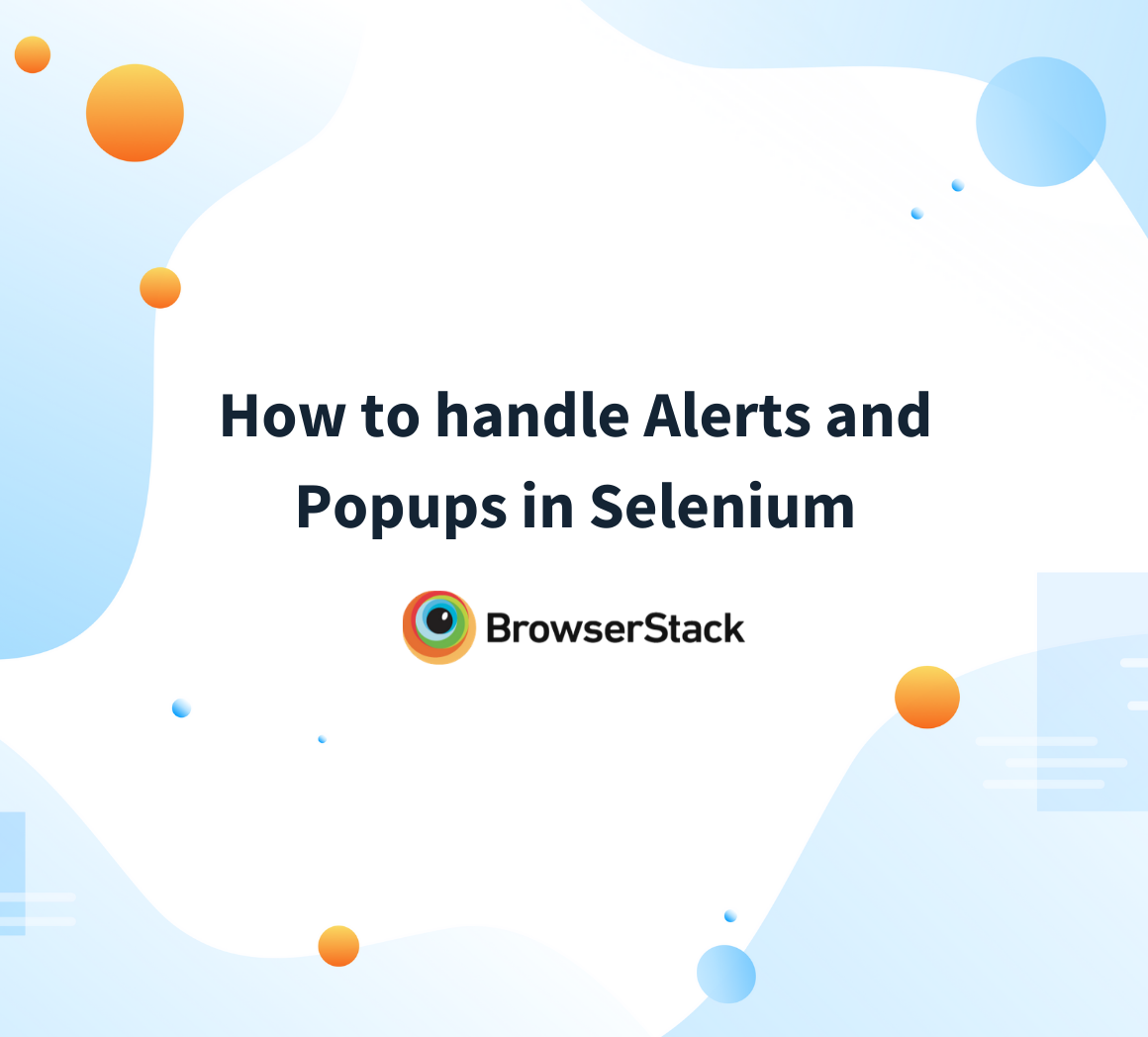 Handling Alerts and Popups in Selenium