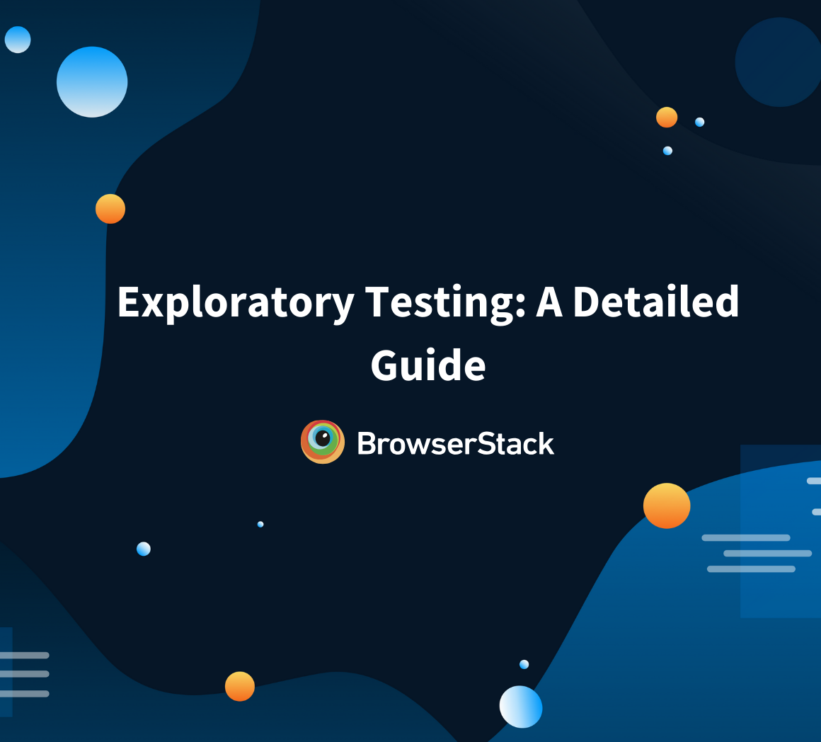 Exploratory Testing: A Detailed Guide