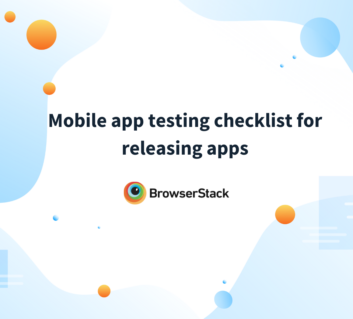 Mobile app testing checklist for releasing apps