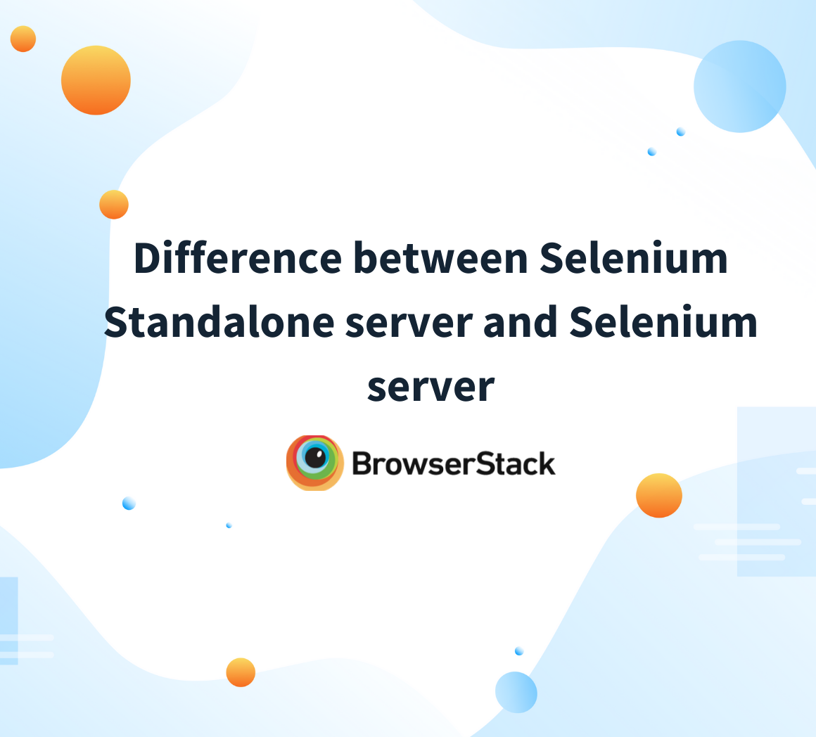 Difference between Selenium Standalone server and Selenium server