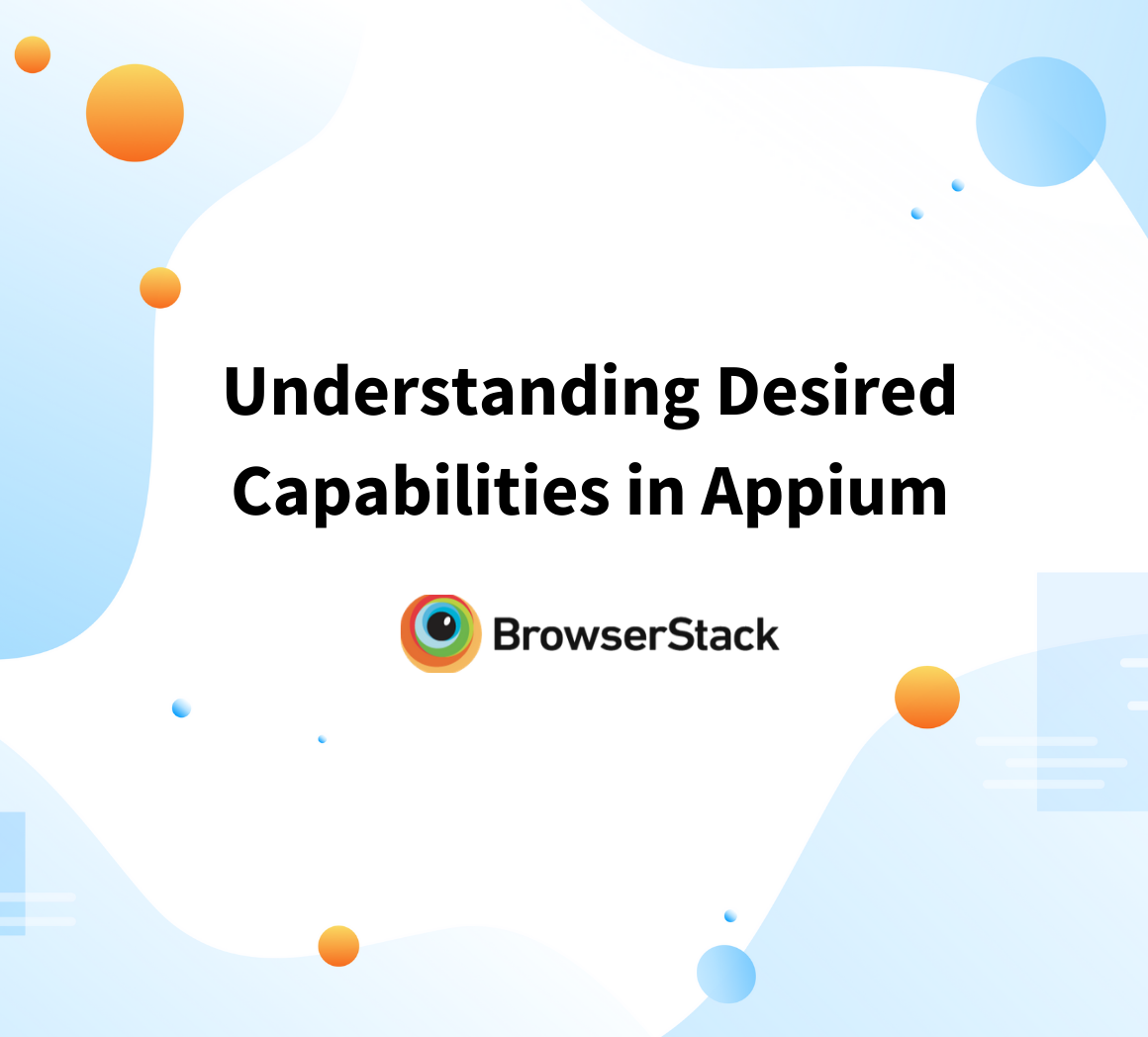 Understanding Desired Capabilities in Appium