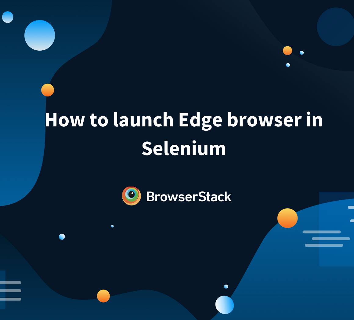 How to launch Edge browser in Selenium