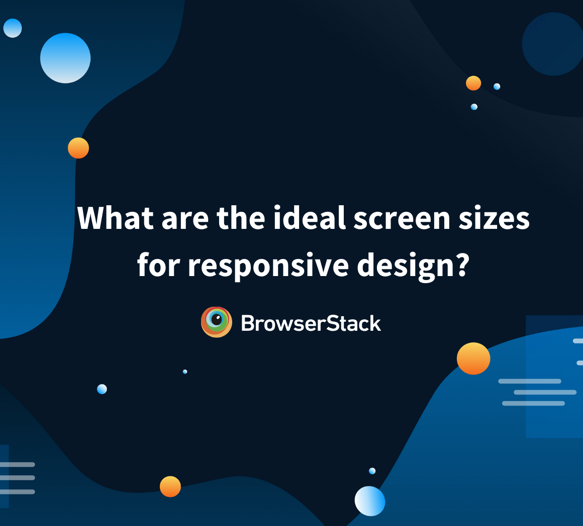 What is the ideal screen size for responsive design?