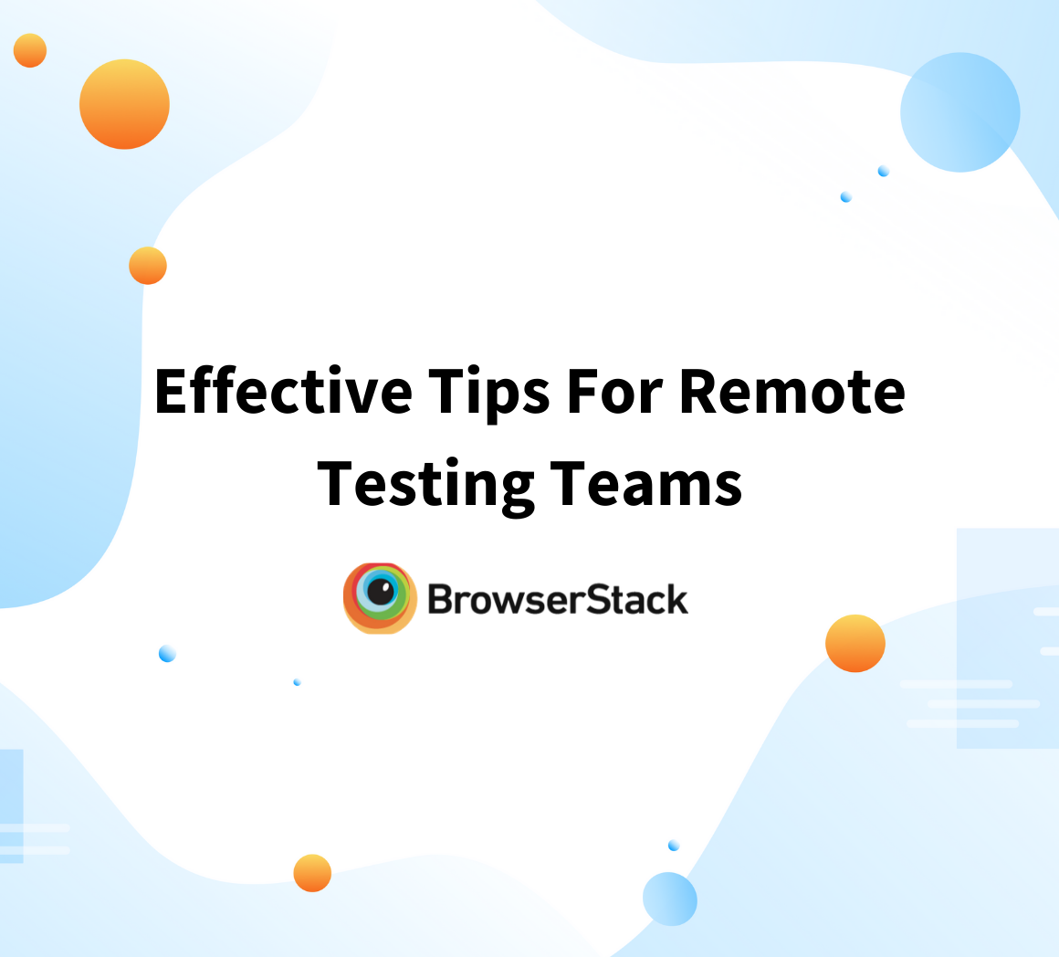 Tips For Remote Testing Teams