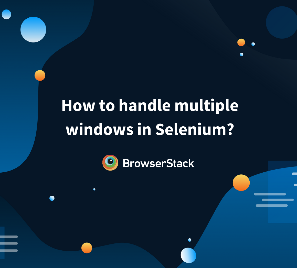 Handling multiple windows in Selenium