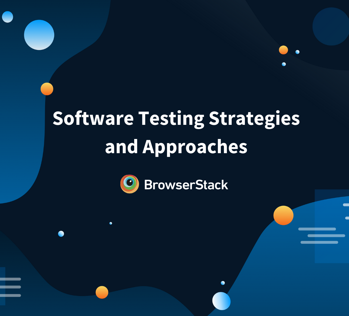 Software Testing Strategies and Approaches