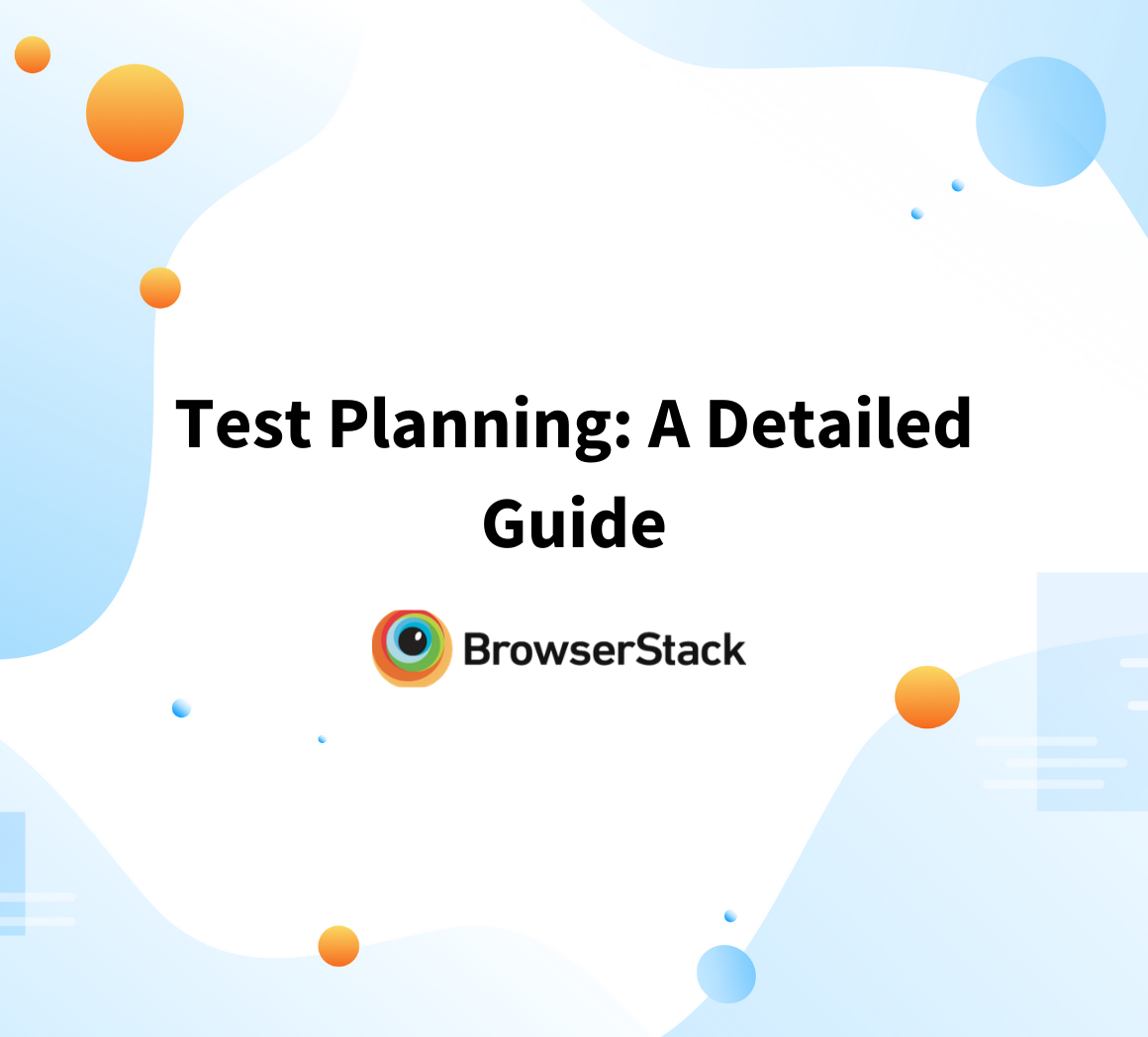 A Detailed Guide on Test Planning