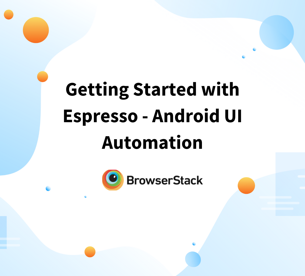 Getting Started with Espresso - Android UI Automation