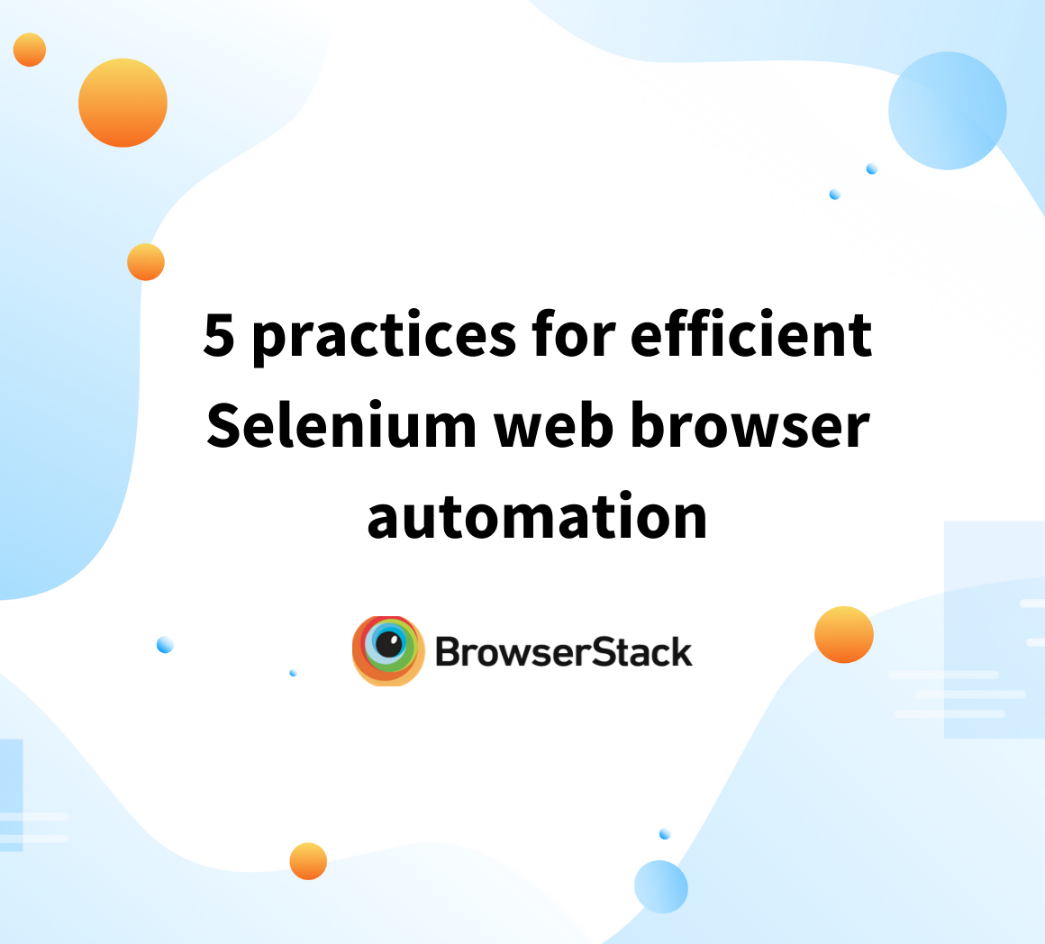 Best practices for Selenium web browser automation