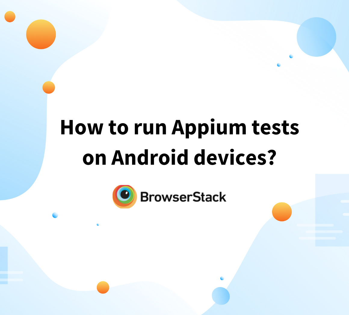 Tutorial on running Appium tests on Android devices