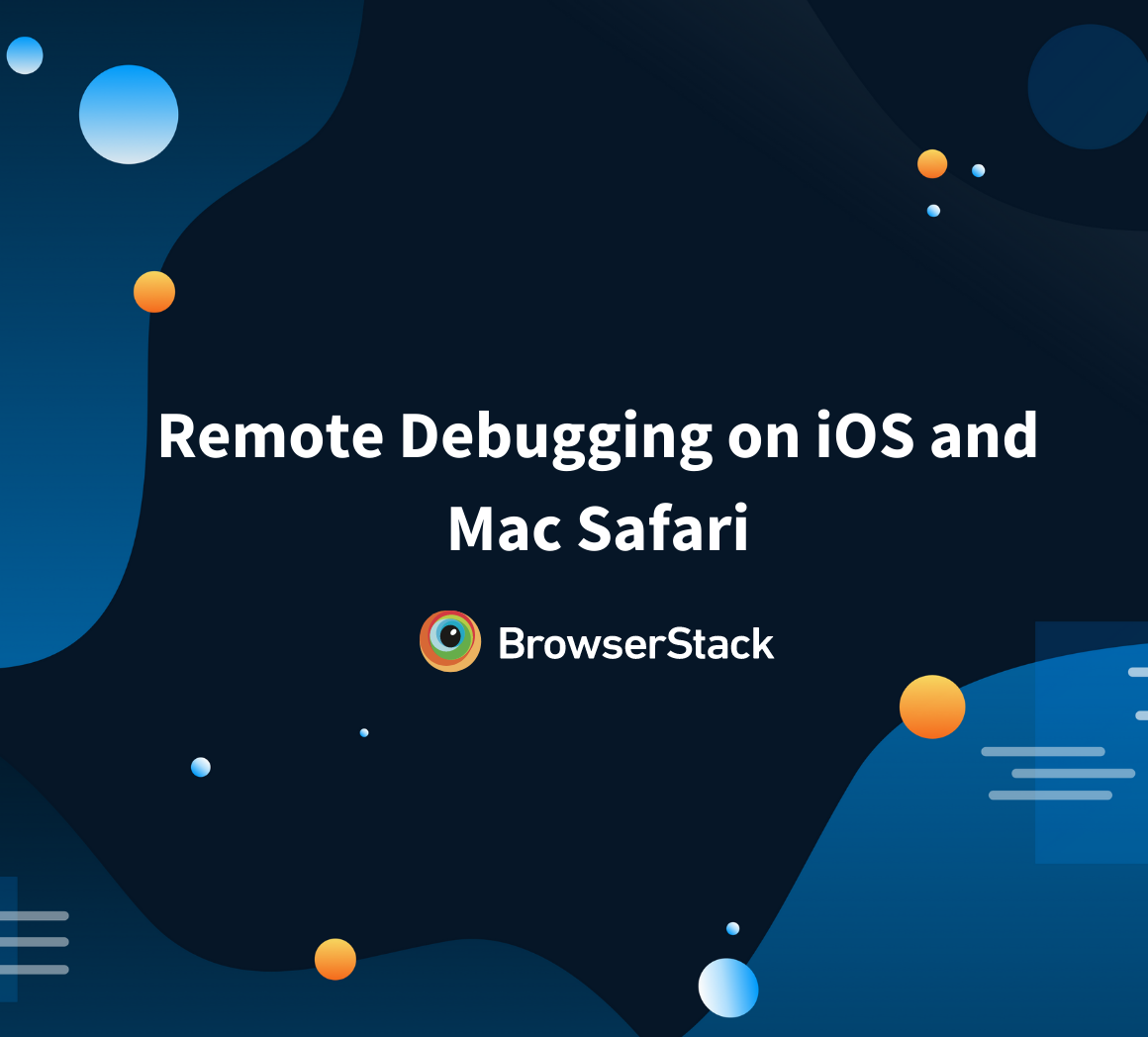 Remote Debugging on iOS and Mac Safari