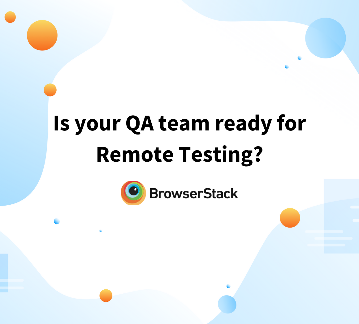 Standards for remote QA testing
