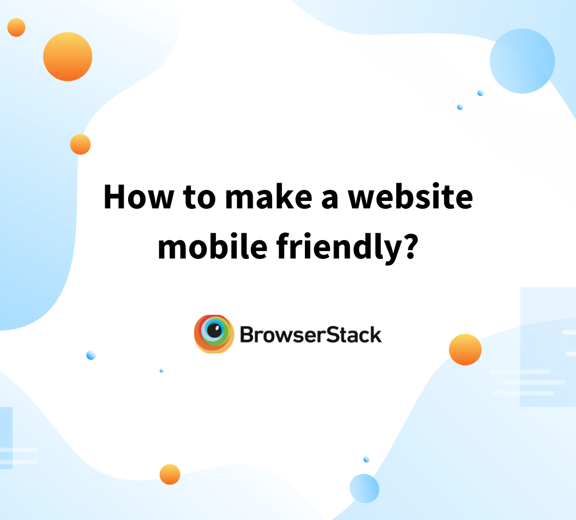 How to make a website mobile friendly?