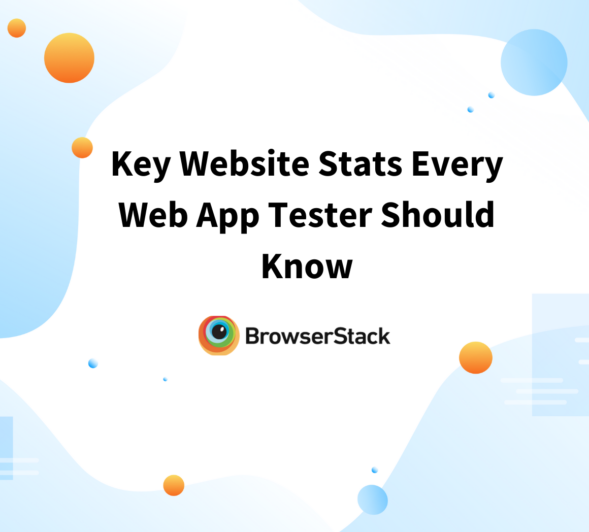 Key website statistics every web app tester should know