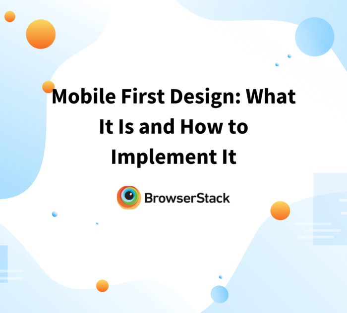 Mobile First Design: What It Is and How to Implement It