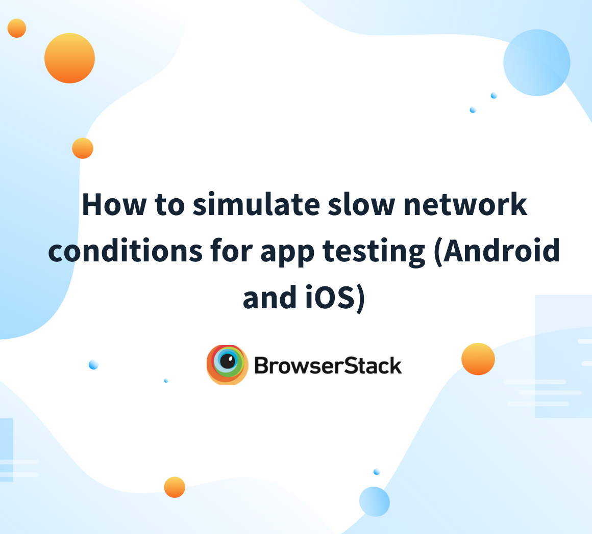 Test apps in slow network conditions